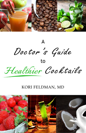 A Doctor's Guide to Healthier Cocktails (cover)